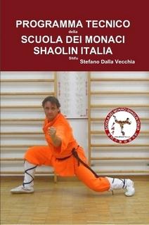 PROGRAMMA TECNICO della SCUOLA DEI MONACI SHAOLIN ITALIA